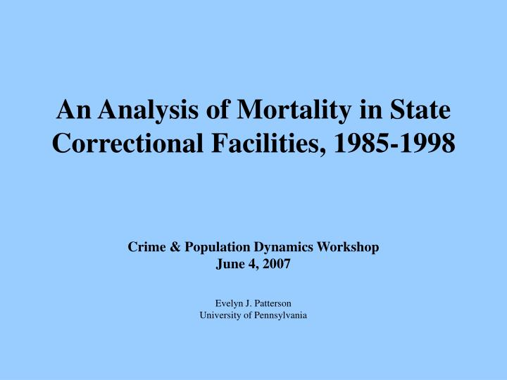 An analysis of mortality in state correctional facilities 1985 1998