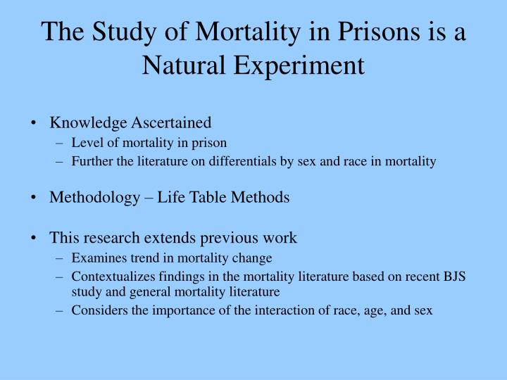 The Study of Mortality in Prisons is a Natural Experiment