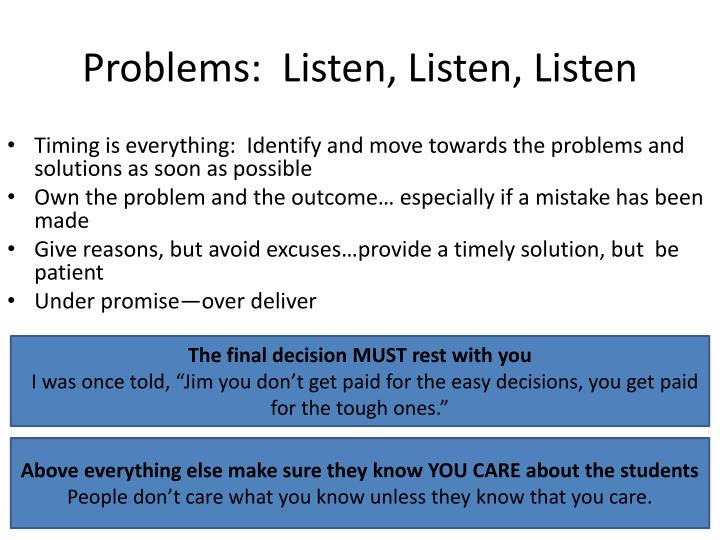 Problems:  Listen, Listen, Listen