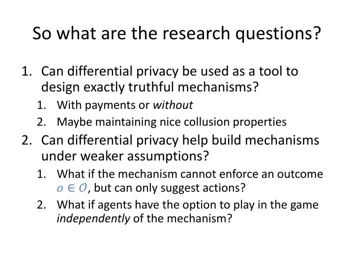 So what are the research questions?