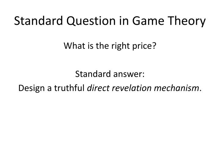 Standard Question in Game Theory
