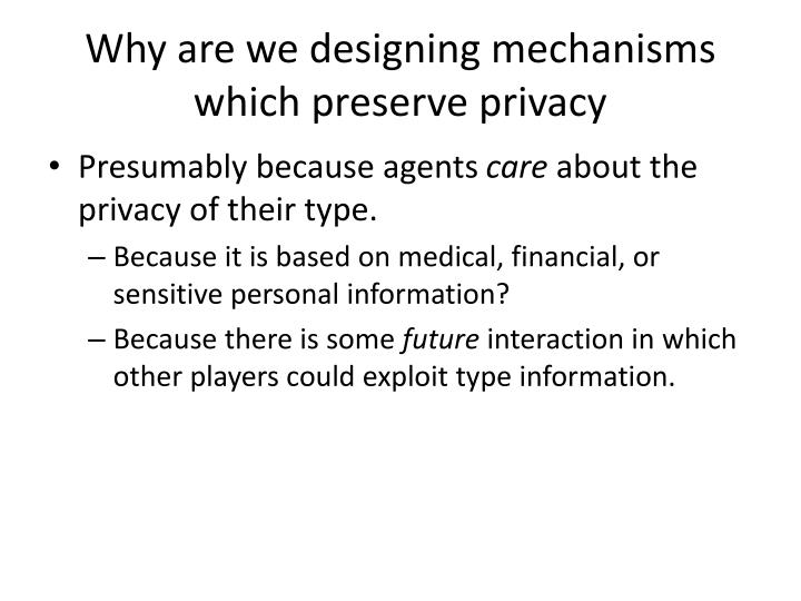 Why are we designing mechanisms which preserve privacy