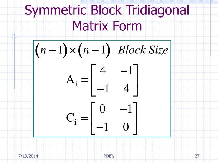 Symmetric Block Tridiagonal Matrix Form