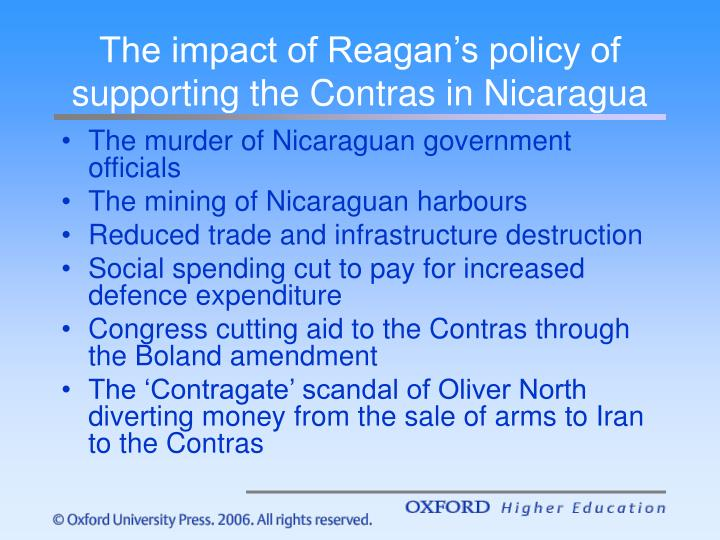 The impact of Reagan's policy of supporting the Contras in Nicaragua