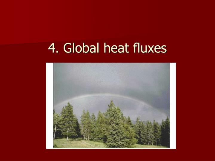 4. Global heat fluxes