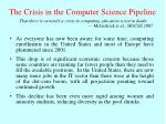 the crisis in the computer science pipeline
