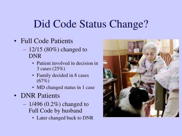 Did Code Status Change?