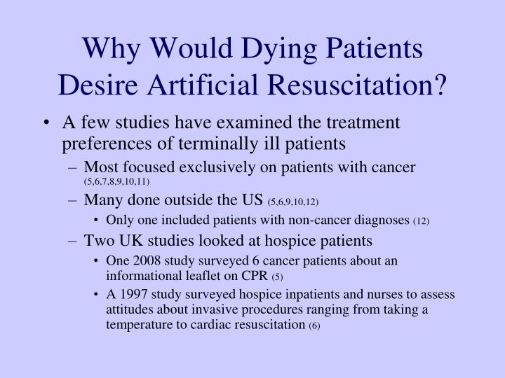 Why Would Dying Patients Desire Artificial Resuscitation?