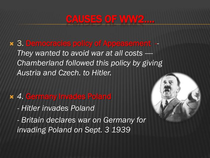CAUSES OF WW2….