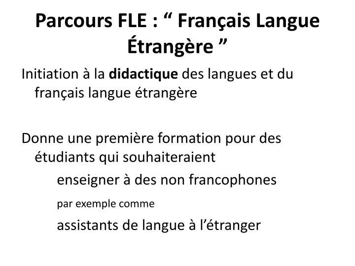 """Parcours FLE : """"Français Langue Étrangère"""""""