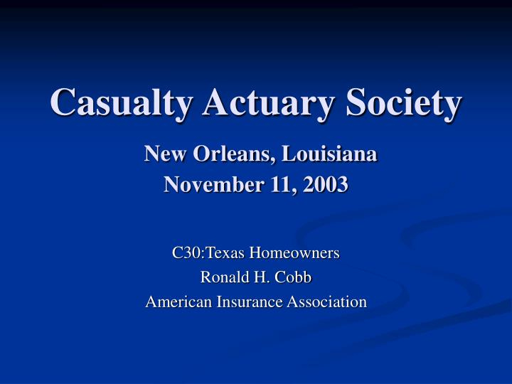 Casualty actuary society new orleans louisiana november 11 2003