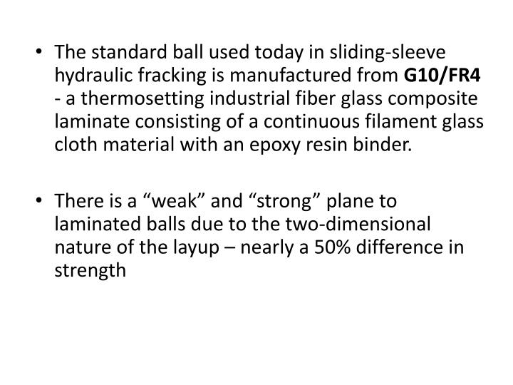 The standard ball used today in sliding-sleeve hydraulic