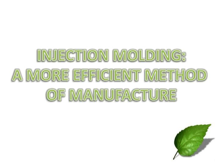 INJECTION MOLDING: