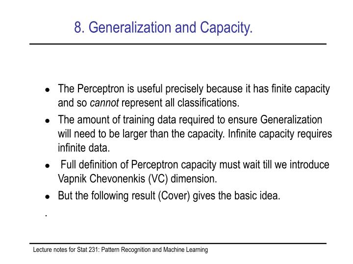 8. Generalization and Capacity.