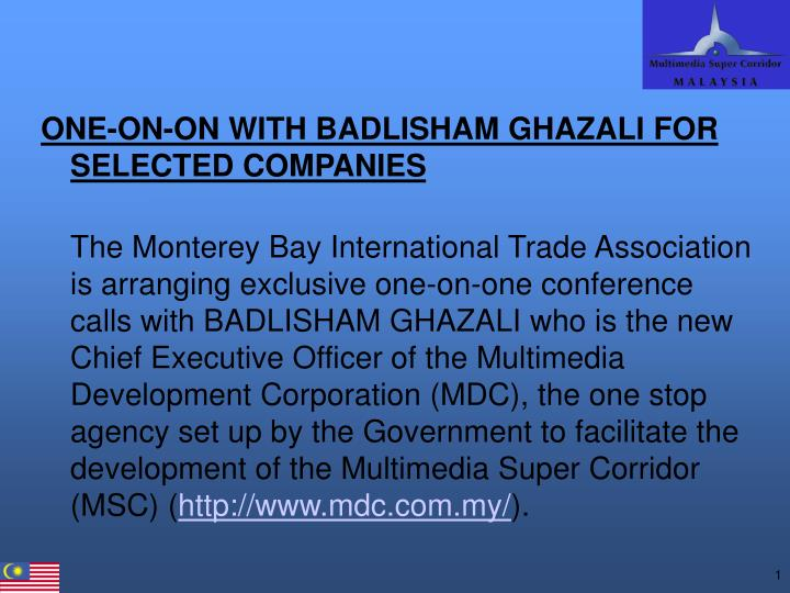 ONE-ON-ON WITH BADLISHAM GHAZALI FOR SELECTED COMPANIES