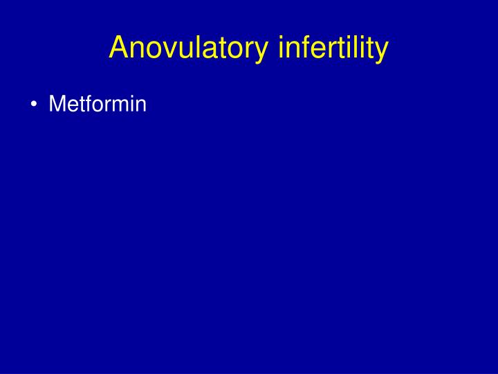 Anovulatory infertility