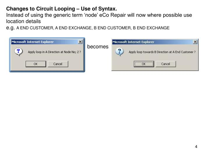 Changes to Circuit Looping – Use of Syntax.