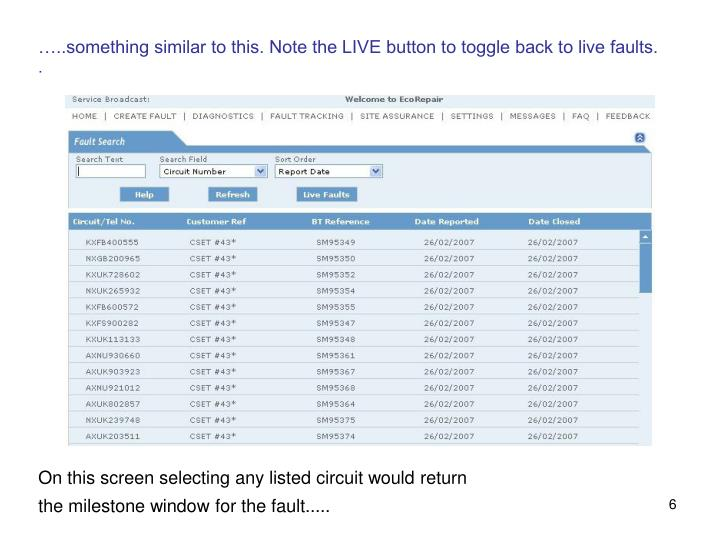…..something similar to this. Note the LIVE button to toggle back to live faults.