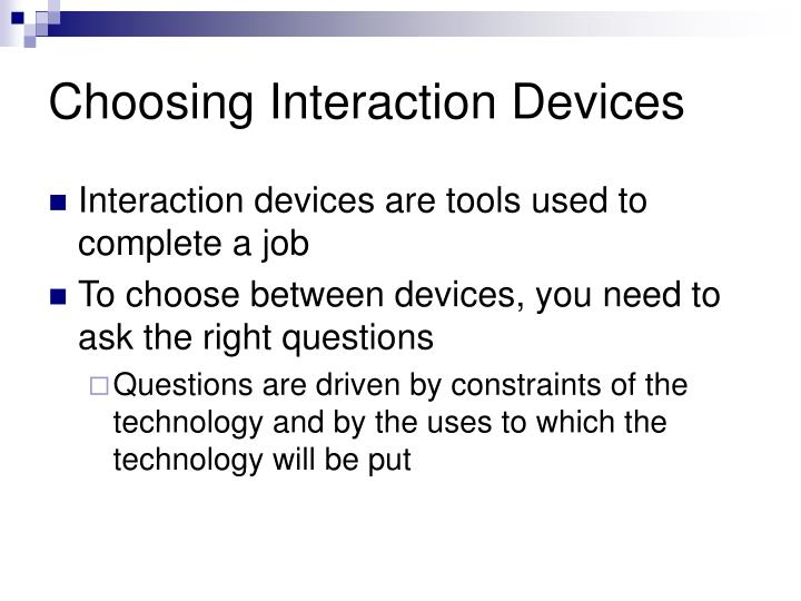 Choosing Interaction Devices