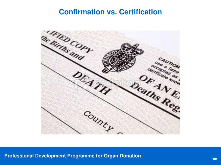 Confirmation vs. Certification