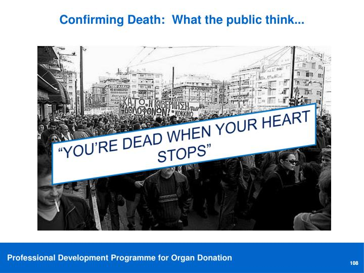 Confirming Death:  What the public think...