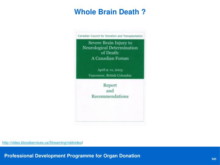 Whole Brain Death ?