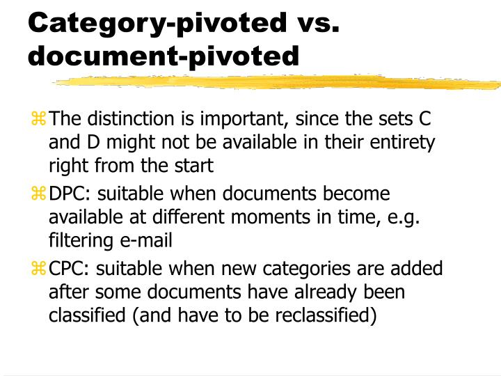 Category-pivoted vs. document-pivoted