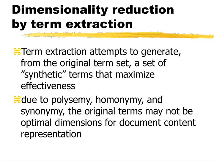 Dimensionality reduction by term extraction