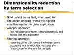 dimensionality reduction by term selection