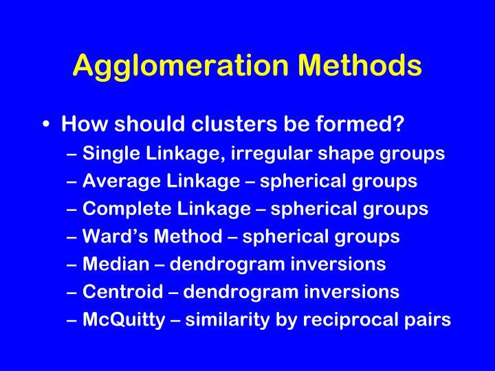 Agglomeration Methods
