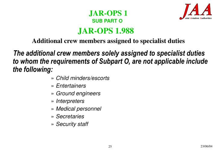 Additional crew members assigned to specialist duties