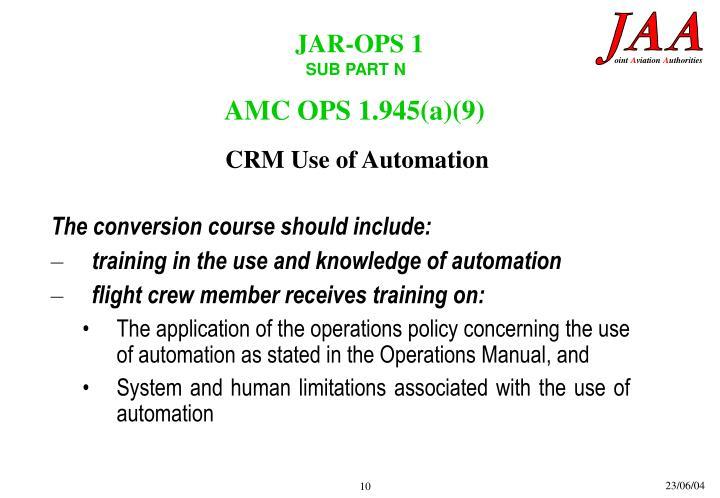 AMC OPS 1.945(a)(9)