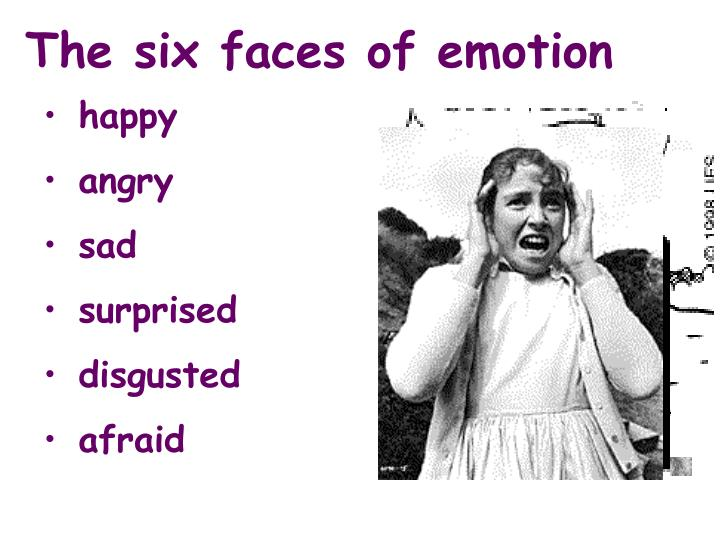 The six faces of emotion