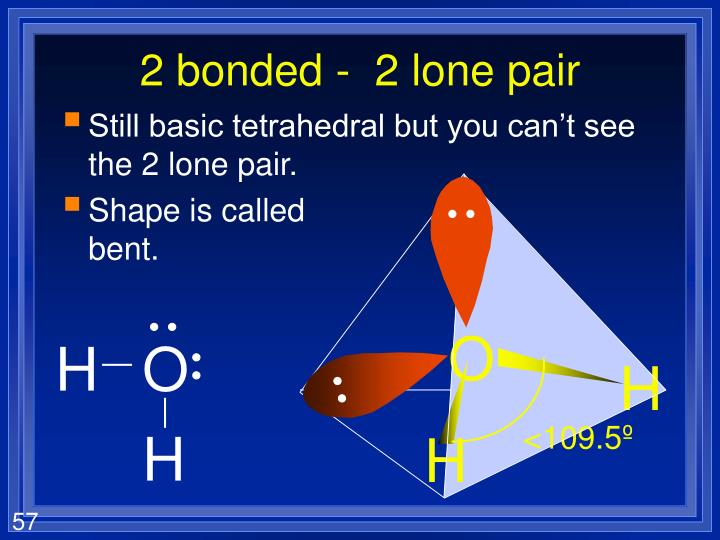 2 bonded -  2 lone pair