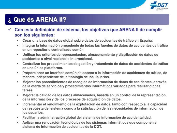 ¿ Que és ARENA II?