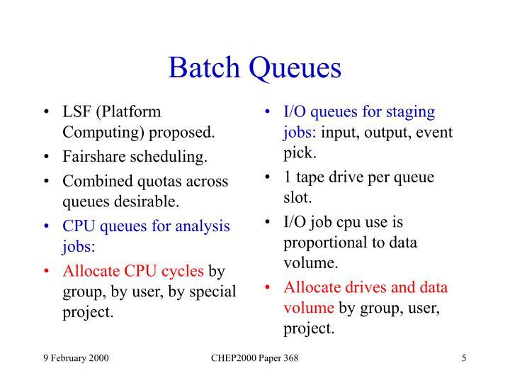 LSF (Platform Computing) proposed.