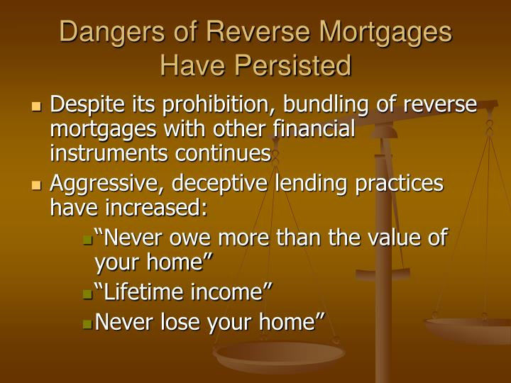 Dangers of Reverse Mortgages Have Persisted