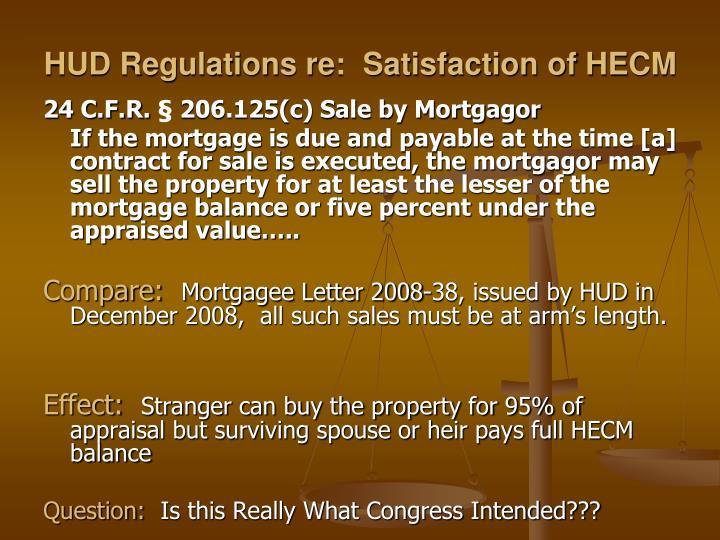 HUD Regulations re:  Satisfaction of HECM