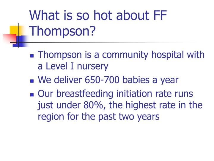 What is so hot about FF Thompson?