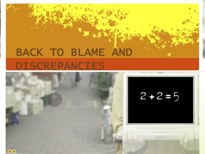 Back to blame and discrepancies