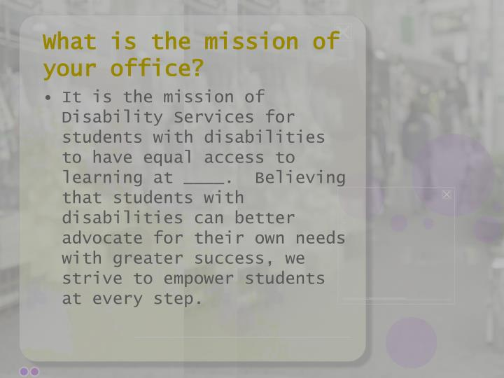 What is the mission of your office?