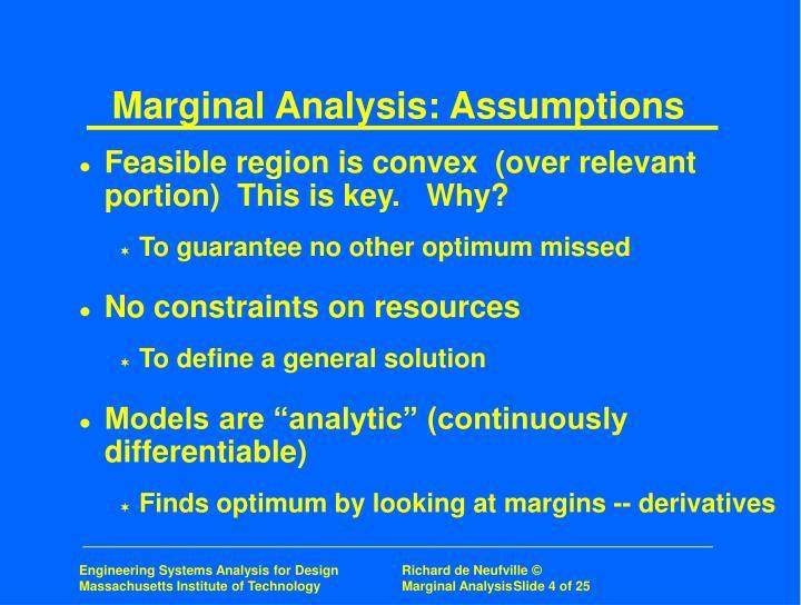 Marginal Analysis: Assumptions