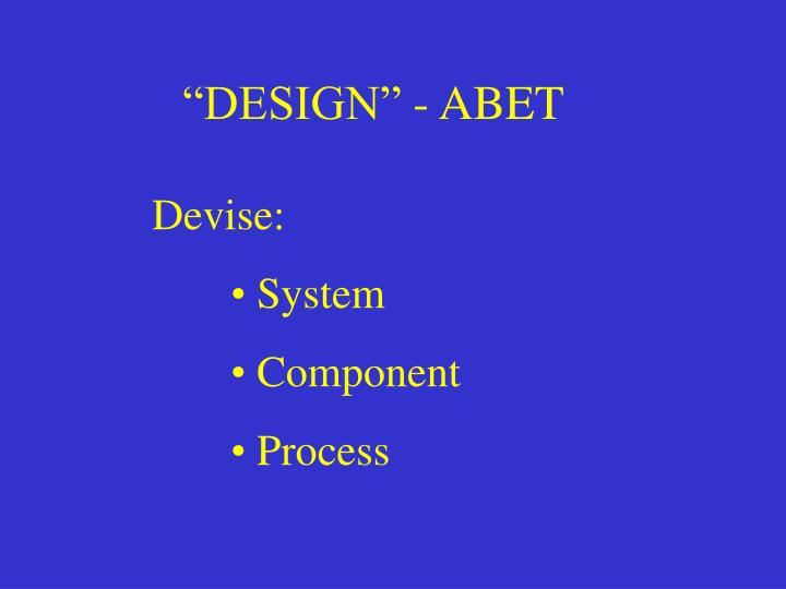 """""""DESIGN"""" - ABET"""