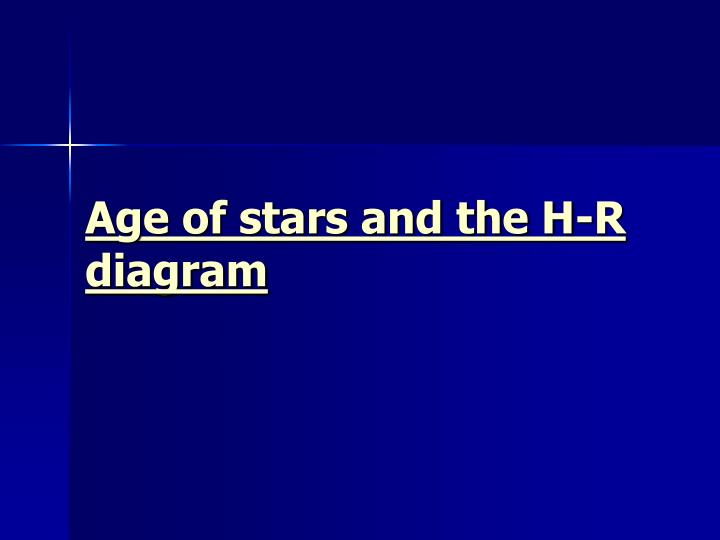 Age of stars and the H-R diagram