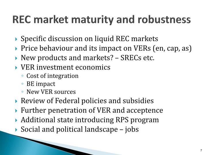REC market maturity and robustness