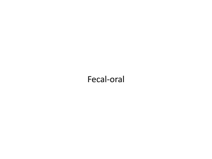 Fecal-oral