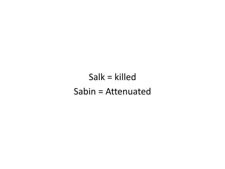 Salk = killed