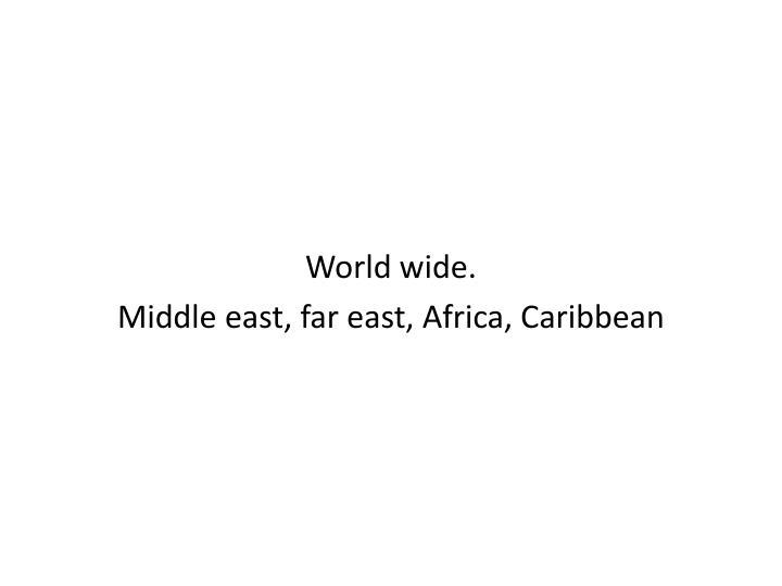 World wide.
