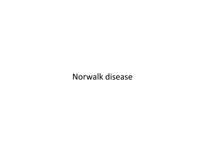 Norwalk disease