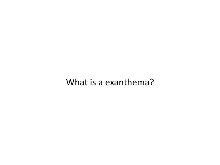 What is a exanthema?